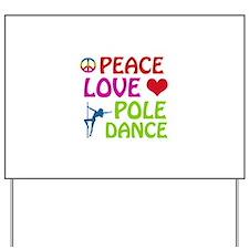 Peace Love Poledance Yard Sign