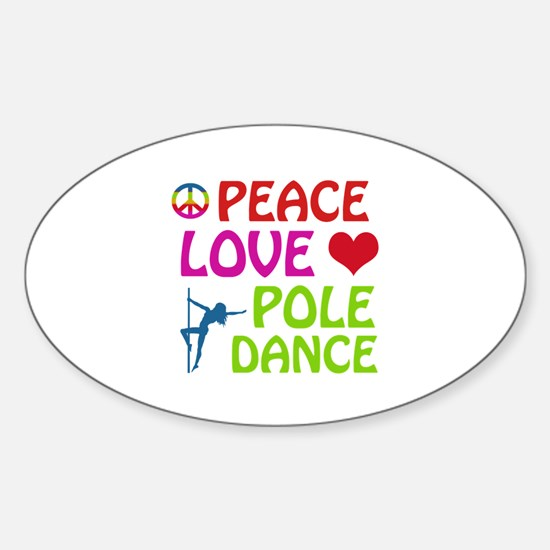 Peace Love Poledance Sticker (Oval)