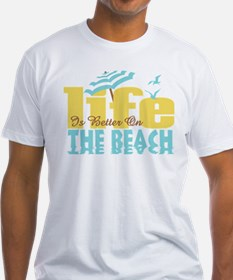 Life's Better Beach Shirt