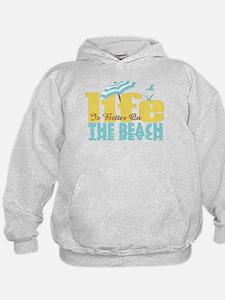 Life's Better Beach Hoodie