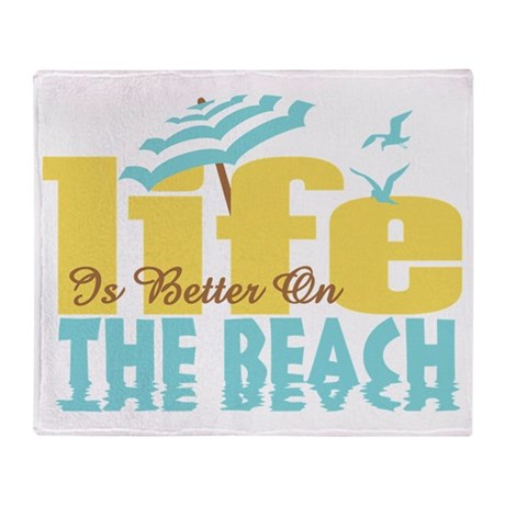 Life's Better Beach Throw Blanket