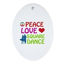 Peace Love Square dance Ornament (Oval)