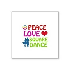 "Peace Love Square dance Square Sticker 3"" x 3"""