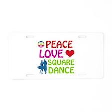 Peace Love Square dance Aluminum License Plate