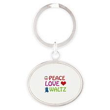 Peace Love Waltz Oval Keychain