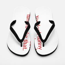 you-look-funny-opt-red Flip Flops
