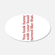 you-look-funny-opt-red Wall Decal