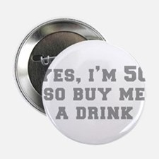 "yes-Im-50-fresh-gray 2.25"" Button (10 pack)"