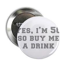 "yes-Im-50-fresh-gray 2.25"" Button"