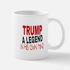 TRUMP A LEGEND IN HIS OWN MIND Mugs
