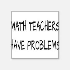 Math Teachers Have Problem Sticker