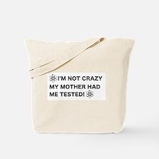 I'm not crazy! Tote Bag
