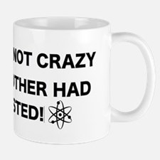 I'm not crazy! Mug
