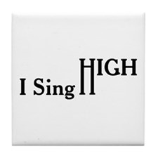 I Sing High Tile Coaster