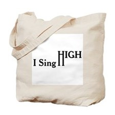 I Sing High Tote Bag