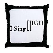 I Sing High Throw Pillow