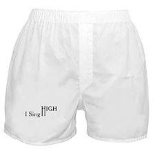 I Sing High Boxer Shorts