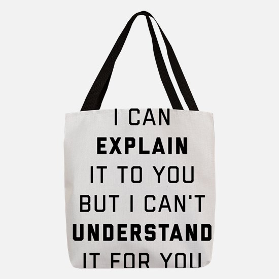 Engineering- I Can Explain Polyester Tote Bag