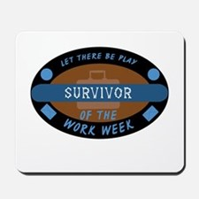 Survivor of the Work Week Mousepad
