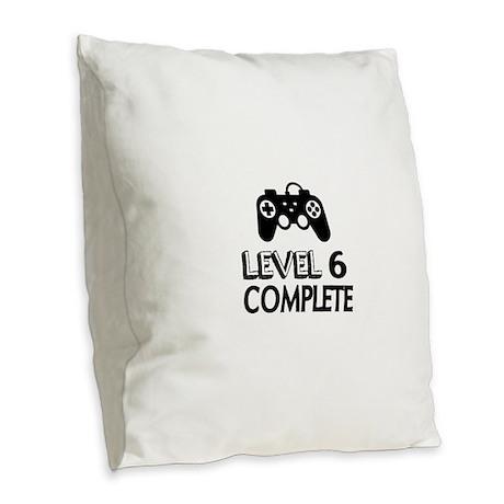 Level 06 Complete Birthday Des Burlap Throw Pillow