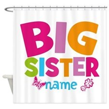 Personalized Name - Big Sister Shower Curtain