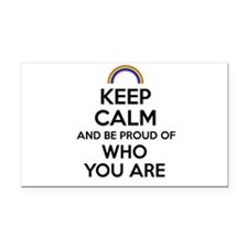 Keep Calm and Be Proud of Who You Are Rectangle Ca