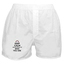 Keep Calm and Be Proud of Who You Are Boxer Shorts
