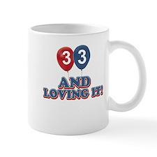 33 and loving it designs Mug