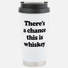 There's A Chance This Is Whiskey Mugs