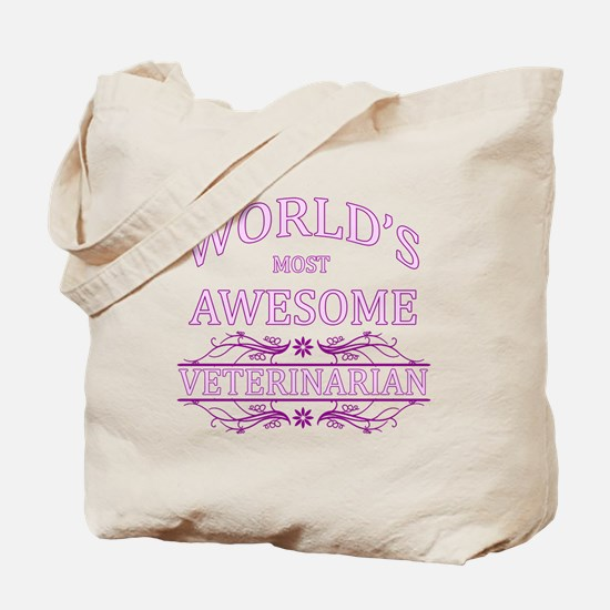 World's Most Awesome Veterinarian Tote Bag