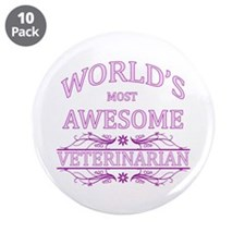 """World's Most Awesome Veterinarian 3.5"""" Button (10"""