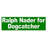 Ralph Nader for Dogcatcher Sticker (Bump