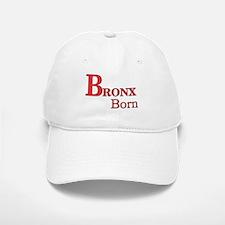 Bronx Born Baseball Baseball Cap