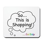 The Retail Therapy Mousepad