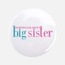 """America's Next Big Sister 3.5"""" Button (100 pack)"""