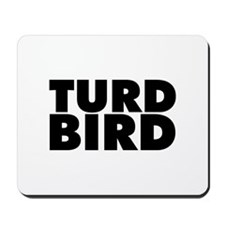 Turd Bird Mousepad