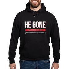 He Gone Hoodie