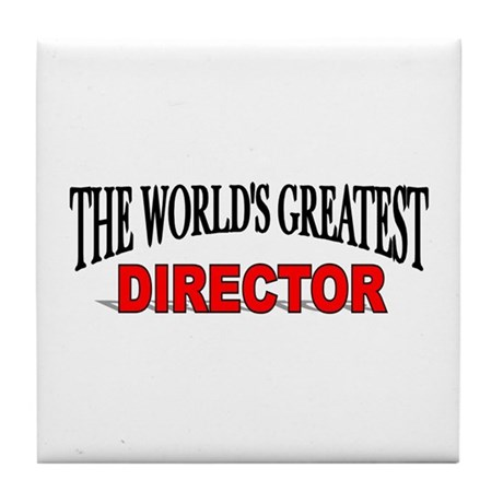 """""""The World's Greatest Director"""" Tile Coaster"""