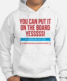 You Can Put It On The Board Hoodie