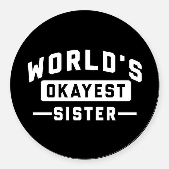 World's Okayest Sister Round Car Magnet