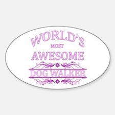 World's Most Awesome Dog Walker Sticker (Oval)