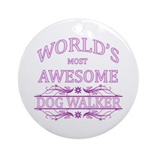 World's Most Awesome Dog Walker Ornament (Round)