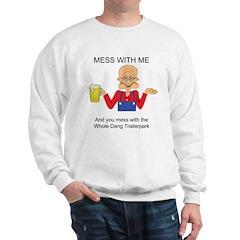 Trailer park warning Sweatshirt