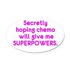Funny Cancer Chemo Superpowers Pink Oval Car Magne