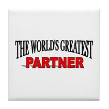 """The World's Greatest Partner"" Tile Coaster"