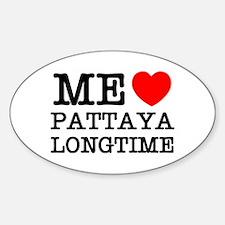 ME LOVE PATTAYA LONGTIME Decal