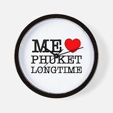 ME LOVE PHUKET LONGTIME Wall Clock