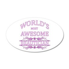 World's Most Awesome Beautician 20x12 Oval Wall De
