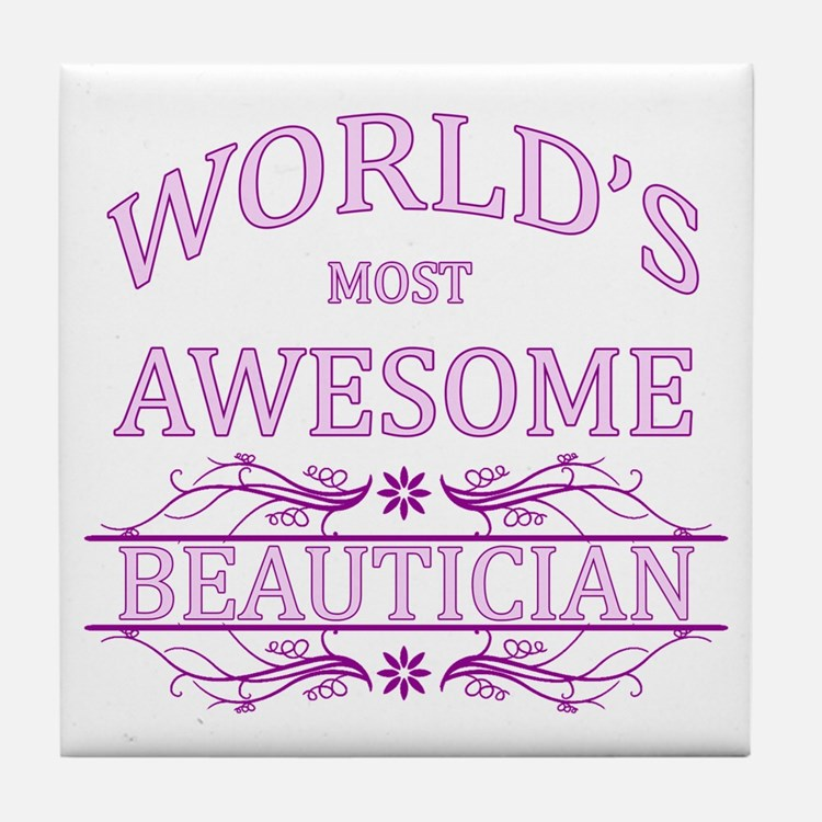World's Most Awesome Beautician Tile Coaster