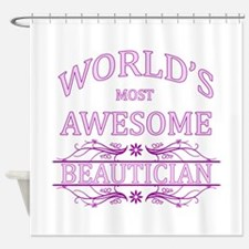 World's Most Awesome Beautician Shower Curtain